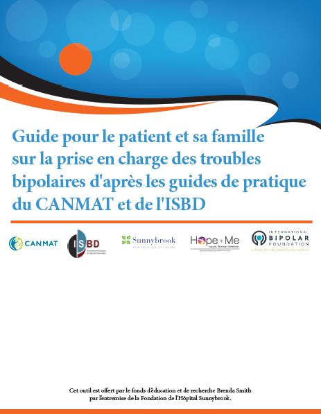 Guide pour le patient et sa famille sur la prise en charge des troubles bipolaires d'après les guides de pratique du CANMAT et de l'ISBD